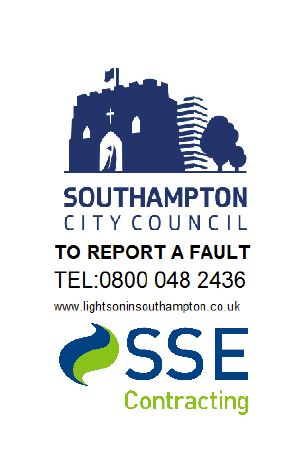 To report a fault telephone 0800 048 2426 / www.lightsoninsouthampton.co.uk SSE Contracting